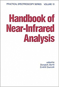 Handbook of Near-Infrared Analysis, Practical Spectroscopy Series Volume 13