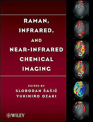 Raman, Infrared and Near Infrared Chemical Imaging