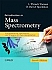 Introduction to Mass Spectrometry: Instrumentation, Applications, and Strategies for Data Interpretation-4th Edition